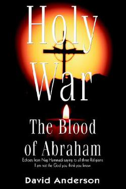 Holy War the Blood of Abraham, by David Anderson
